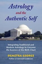 Astrology and the Authentic Self: Integrating Traditional and Modern Astrology t