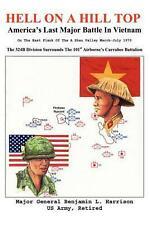 Hell on a Hill Top: America's Last Major Battle in Vietnam by Benjamin L. Harris