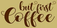 "* PRIMITIVE STENCIL ITEM #7697 O ~6""x12"" ~ But Coffee First"