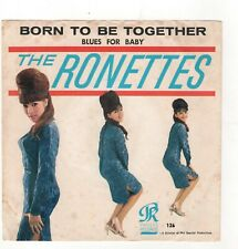POP/ROCK/GIRL GROUP-RONETTES-BORN TO BE TOGETHER/BLUES FOR BABY-PHILLES 126
