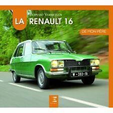 La Renault R16 De mon père - Livre Etat - NEUVE PORT 3 Euro France