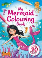 My Mermaid Colouring Book over 40 PAGES to colour in Art NEW Creative Igloo Sea