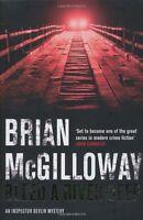 Bleed a River Deep (Inspector Devlin Mystery 3),Brian McGilloway