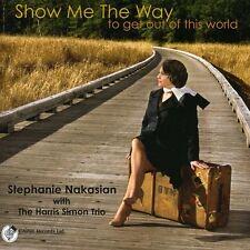 Stephanie Nakasian - Show Me the Way [New CD]