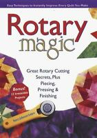 Rotary Magic : Easy Techniques to Instantly Improve Every Quilt You Make