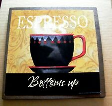 "ESPRESSO BOTTOMS UP country wood kitchen wall decor 13x13"" picture coffee sign"