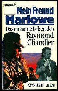 Mein Freund Marlowe - Das einsame Leben des Raymond Chandler