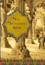 The Twentieth Wife : A Novel by Indu Sundaresan