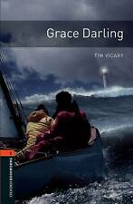 Oxford Bookworms Library: Level 2: Grace Darling: 700 Headwords: True Stories...