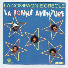 """La COMPAGNIE CREOLE Créole Disque 45T 7"""" LA BONNE AVENTURE - CARRERE  F Reduit"""
