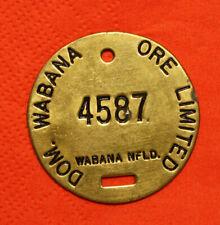 WABANA BELL ISLAND NEWFOUNDLAND BRASS ORE MINER'S TAG # 4587