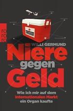 Niere gegen Geld von Willi Germund (2015, Taschenbuch) UNGELESEN