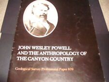 JOHN WESLEY POWELL THE ANTHROPOLOGY OF CANYON COUNTRY