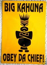 Big Kahuna Obey Da Chief yellow mini aluminum sign