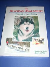 The Alaskan Malamute Yesterday and Today, by Barbara Brooks and Sherry Wallis,