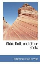 Abbie Nott, and Other Knots: By Catharine Brooks Yale