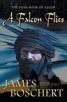 NEW A Falcon Flies by James Boschert