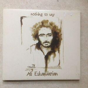 Ali Eskandarian Nothing To Say 2008 CD Digi Pack Ex Cond