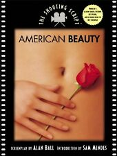 American Beauty: The Shooting Script by Alan Ball, Sam Mendes