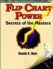 Flip Chart Power : Secrets of the Masters by Bonnie E. Burn (1996, Paperback)