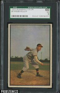 1953 Bowman Color #114 Bob Feller Indians HOF SGC 60 EX 5