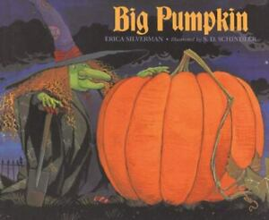 Big Pumpkin by Erica Silverman