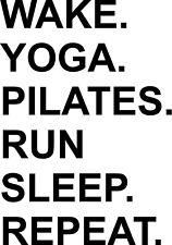 """Wake Yoga Pilates Run Sleep Repeat Vinyl Decal Home Décor 16"""" x 23"""""""