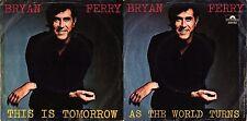 DISCO 45 GIRI    BRYAN FERRY – THIS IS TOMORROW / AS THE WORLD TURNS