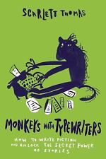 Monkeys with Typewriters: How to Write Fiction and Unlock the Secret Power of St