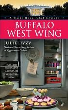 A White House Chef Mystery: Buffalo West Wing 4 by Julie Hyzy (2011, Paperback)