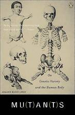 NEW Mutants: On Genetic Variety and the Human Body by Armand Marie Leroi