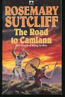 The Road to Camlann : The Death of King Arthur By Rosemary Sutc .9780340321003