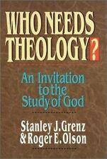 Who Needs Theology?: An Invitation to the Study of God by Grenz, Stanley J., Ol