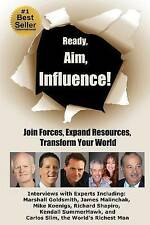 NEW Ready, Aim, Influence!  Join Forces, Expand Resources, Transform Your World