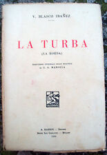 39) 1930 'LA TURBA (LA HORDA)' ROMANZO DI V. BLASCO IBANEZ. EDIZIONE BARION