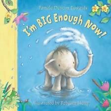 I'm Big Enough Now!, New, Pamela Duncan Edwards Book