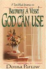 Becoming a Vessel God Can Use Partow, Donna Paperback
