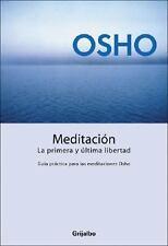 MEDITACION: LA PRIMERA Y ULTIMA LIBERTAD By Osho (Spanish, Paperback)