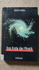 Das Ende der Physik: Vom Mythos der Großen Vereinheitlichten Theorie (Lindley)
