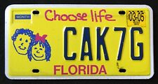 "FLORIDA "" CHOOSE LIFE - CAK7G "" 2005 FL Specialty Graphic License Plate"