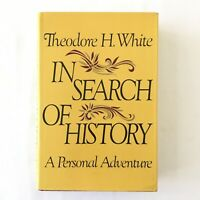 In Search Of History: A Personal Adventure by Theodore H. White 1978 1st Edition