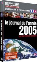 Reporters sans frontières - JOURNAL DE L'ANNEE 2005 - DVD