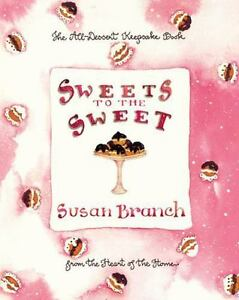 Sweets to the Sweet: A Keepsake Book from the Heart of the Home , Branch, Susan