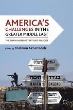 America's Challenges in the Greater Middle East : The Obama Administration's...