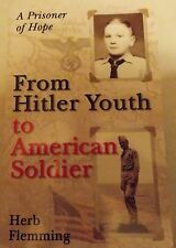 From Hitler Youth to American Soldier (AUTOGRAPHED) Timothy King & Herb Flemming
