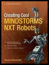 Creating Cool MINDSTORMS NXT Robots Technology in Action