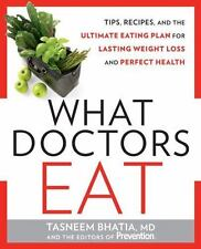 What Doctors Eat: Tips, Recipes, and the Ultimate Eating Plan for Lasting Weight