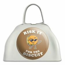 Risk It for the Biscuit Funny Humor White Metal Cowbell Cow Bell Instrument