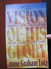 The Vision of His Glory by Anne Graham Lotz 1997 PB- Finding hope through Jesus