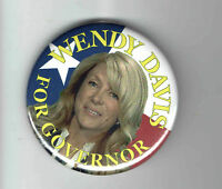 TEXAS pin WENDY DAVIS pinback GOVERNOR Pro CHOICE Reproductive Rights